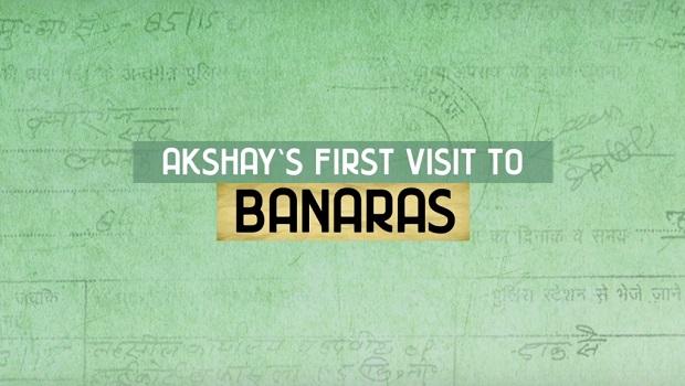 जब अभिनेता अक्षय कुमार पहली बार बनारस पहुंचे तो…